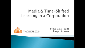 Media & Time Shifted Learning in a Corporation